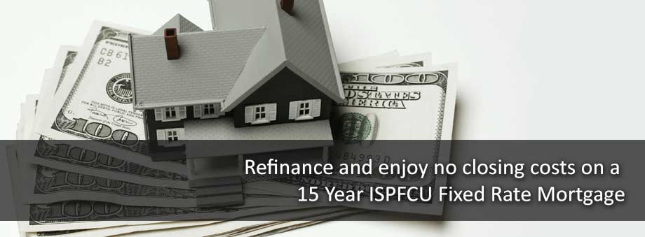 ISPFCU No Closing Mortgage Special