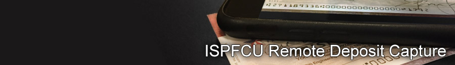 ISPFCU Remote Deposit Capture