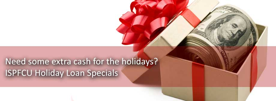 ISPFCU Holiday Loan Specials
